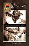 The Nigeria-Biafra War, Chima J. Korieh, 1604978112