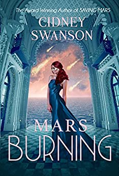 Mars Burning (Saving Mars Series Book 4) by [Swanson, Cidney]
