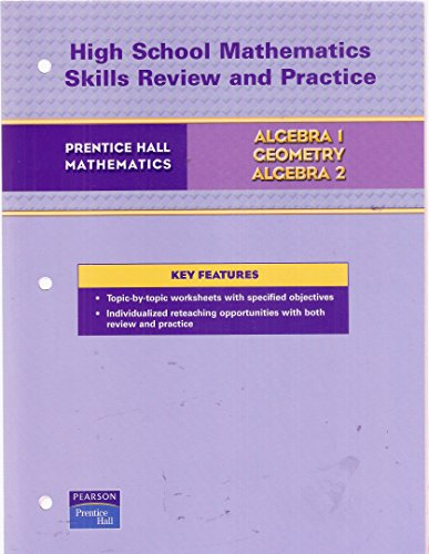Prentice Hall Mathematics for Grades 9, 10, & 11: Algebra 1, Geometry and Algebra 2 - High School Mathematics Skills Review & Practice Workbook with Answers