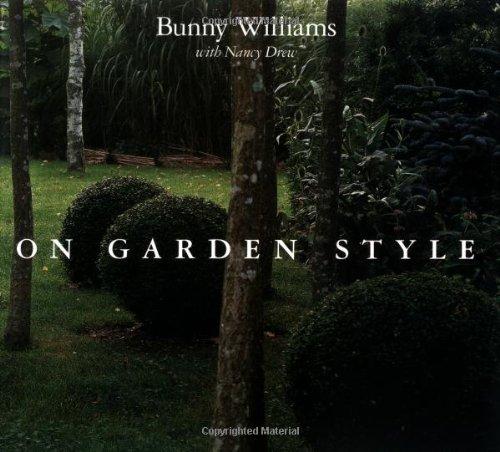 On Garden Style Bunny Williams Nancy Drew John Roselli