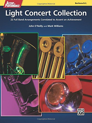 Accent on Performance Light Concert Collection: 22 Full Band Arrangements Correlated to Accent on Achievement (Baritone