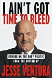 I Ain't Got Time to Bleed: Reworking the Body Politic from the Bottom Up