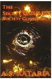 The Secret Oculist Society Conspiracy ( True Incidents of late 1720's) (SECRET SOCIETY CONSPIRACY Book 1)