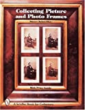 Collecting Picture and Photo Frames (Schiffer Book for Collectors)