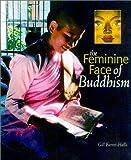 The Feminine Face of Buddhism, Gill Farrer-Halls, 0835608212