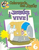 img - for Jesus Vive: Libro Para Pintar, Crear y Conocer A Dios (Coloreando Con Jesus (Numbered)) (English and Spanish Edition) book / textbook / text book