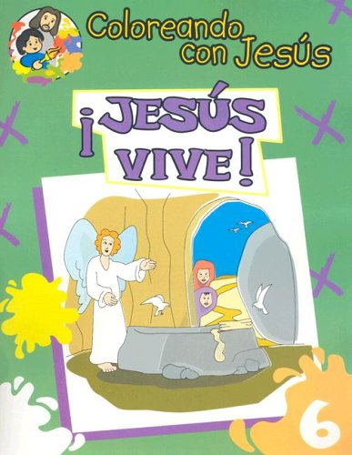 Download Jesus Vive: Libro Para Pintar, Crear y Conocer A Dios (Coloreando Con Jesus (Numbered)) (English and Spanish Edition) PDF