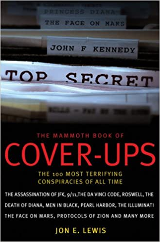 Amazon the mammoth book of cover ups the 100 most terrifying amazon the mammoth book of cover ups the 100 most terrifying conspiracies of all time 9780786719686 jon e lewis books fandeluxe Images