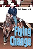 img - for Flying Change by B.J. Bramblett (2005-08-15) book / textbook / text book