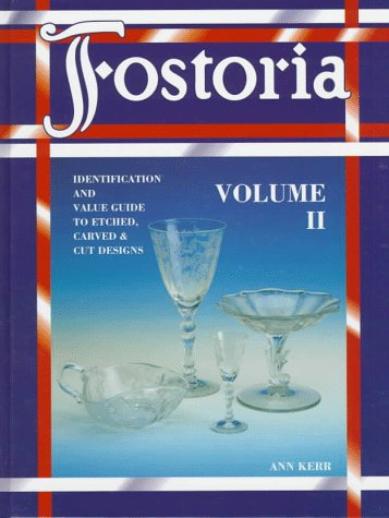 Fostoria: Identification and Value Guide to Etched, Carved & Cut Designs, Volume (Fostoria Glass Patterns)