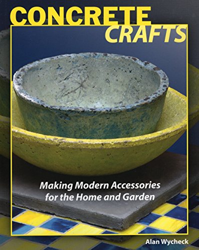 (Concrete Crafts: Making Modern Accessories for the Home and Garden)