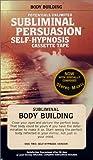 Body Building: A Subliminial Persuasion/Self Hypnosis
