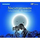 Calmus Ensemble : Nachtgedanken.