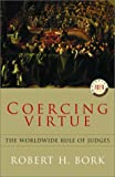 Coercing Virtue, Robert H. Bork, 0679310932
