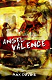 Angel Valence by Max Davine front cover