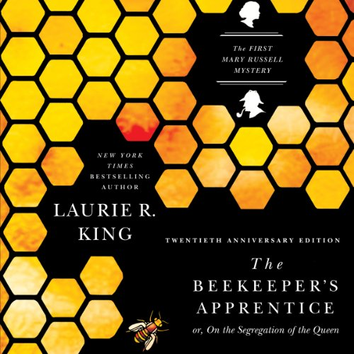 The Beekeeper's Apprentice, or On the Segregation of the Queen: Mary Russell and Sherlock Holmes, Book 1 cover