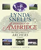 "Lynda Snell's Heritage of Ambridge: Official History of ""Archers"" Country by Carole Boyd front cover"