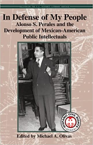 Gratis bøker for nedlasting i pdf-format In Defense of My People: Alonso S. Perales and the Development of Mexican-American Public Intellectuals (Hispanic Civil Rights) (Hispanic Civil Rights (Hardcover)) PDF ePub MOBI