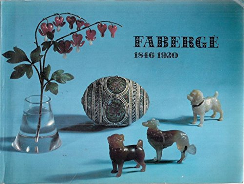 Faberge 1846-1920. An International Loan Exhibition Assembled on the Occasion of the Queens Silver Jubilee and Including Objects From the Royal Collection at Sandringham. 23 June - 25 September 1977