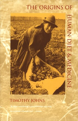 The Origins of Human Diet and Medicine: Chemical Ecology (Arizona Studies in Human Ecology)