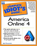 The Complete Idiot's Guide to America Online 4, John Pivovarnick, 0789721112
