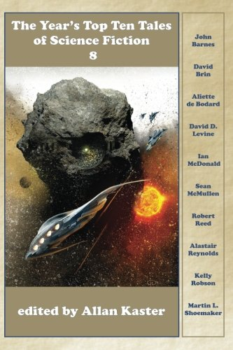 The Year's Top Ten Tales of Science Fiction 8 (Volume 8)