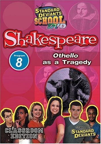 Standard Deviants School - Shakespeare, Program 8 - ''Othello'' as a Tragedy (Classroom Edition)
