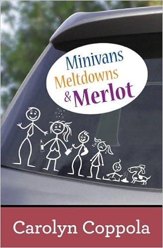Read online Minivans, Meltdowns & Merlot PDF