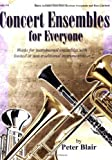 Concert Ensembles for Everyone, Peter Blair, 0893282685
