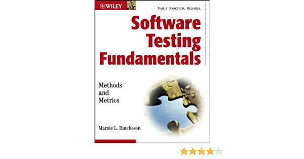 Software Testing Fundamentals: Methods and Metrics: Marnie L