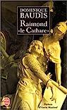 Raimond « le Cathare » par Baudis