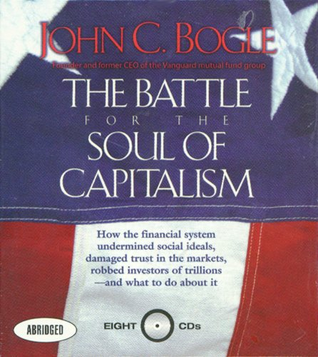 The Battle for the Soul of Capitalism: How the Financial System Undermined Social Ideals, Damaged Trust in the Markets, Robbed Investors of Trillions - and What to Do About It by Brand: Your Coach Digital