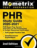 PHR Study Guide 2020 and 2021: PHR Exam Prep Secrets 2020-2021 for the Professional in Human Resources Certification…