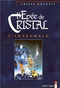 L'Épée de cristal, l'intégrale, tomes 1 à 5 par Jacky Goupil