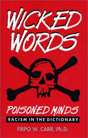 Wicked Words: Poisoned Minds--Racism in the Dictionary