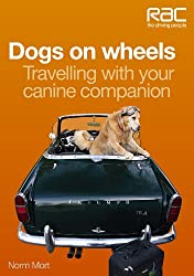 Dogs on Wheels: Travelling with Your Canine Companion (Rac Handbook)