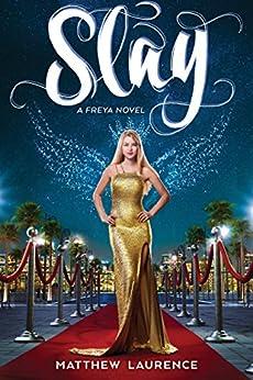 Slay: A Freya Novel by [Laurence, Matthew]