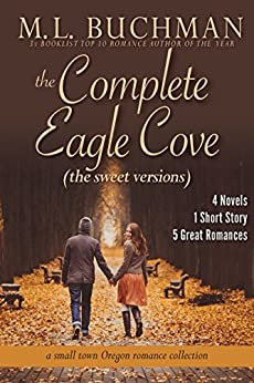 The Complete Eagle Cove (sweet): A Small Town Oregon Romance Collection (Eagle Cove - sweet) by [M. L. Buchman]