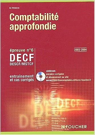 Lire un Foucher Expertise comptable : Comptabilité approfondie. Épreuve n° 6 DECF, DESCF/MSTCF (Entraînement et cas corrigés) pdf