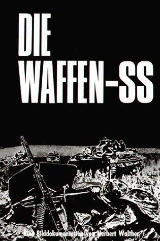 Die Waffen-SS. Eine Bilddokumentation.