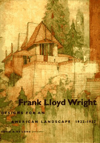 Frank Lloyd Wright: Designs for an American Landscape, 1922-1932 (Harry And David Organic)