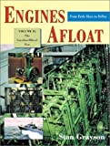 Engines Afloat - from Early Days to D-Day, Stan Grayson, 096400707X