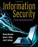 Information Security For Managers, Michael Workman, Daniel C. Phelps, John N. Gathegi, 0763793019