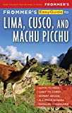 Frommer s EasyGuide to Lima, Cusco and Machu Picchu