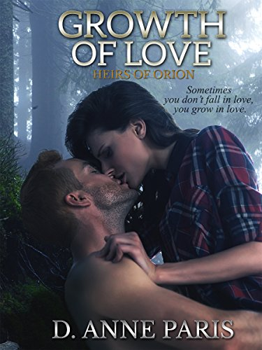 Growth of Love: Book 2 in the Heirs of Orion Series