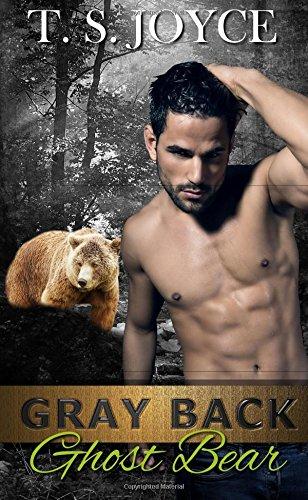 Gray Back Ghost Bear (Gray Back Bears) (Volume 3) PDF