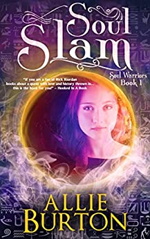 Soul Slam: Soul Warriors Book 1 by [Burton, Allie]