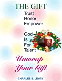 The Gift(Trust Honor Empower /God Is for Talent, Lewis, Charles S., 1605004065