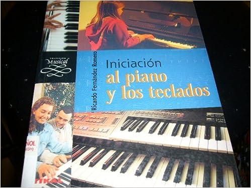 INICIACION AL PIANO Y LOS TECLADOS: Ricardo Fernandez Romero: Amazon.com: Books