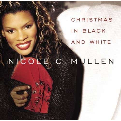 Nicole C. Mullen - Christmas In Black and White (2002)
